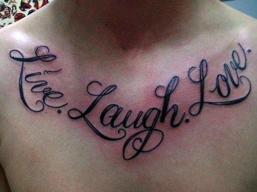 Chest Live Laugh and Love Tattoos