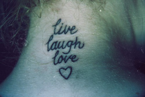 Neck Live Laugh Love Tattoos