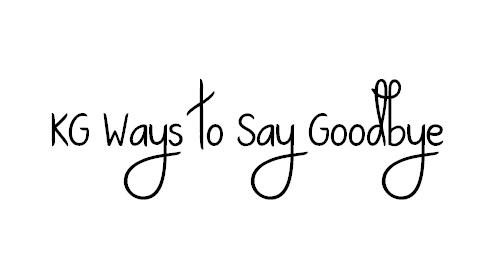KG Ways to Say Goodbye